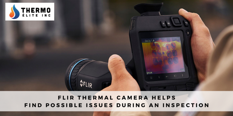 Flir Thermal camera helps find possible issues during an Inspection