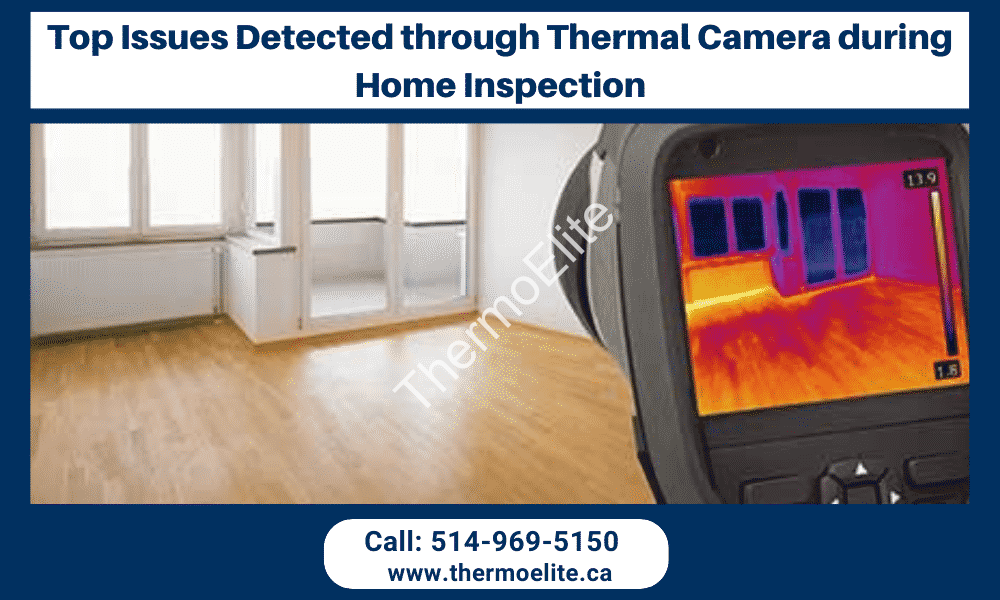 Top Issues Detected through Thermal Camera during Home Inspection